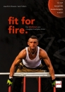 fit for fire. Das Workout vom »Toughest Firefighter Alive«